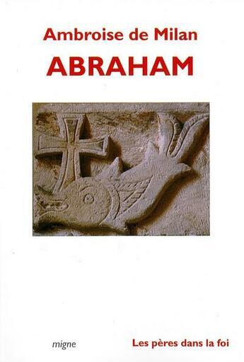 Couverture du livre « Abraham » de Ambroise De Milan aux éditions Jacques-paul Migne