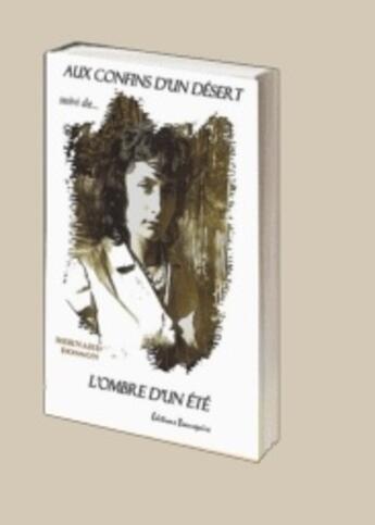 Couverture du livre « Aux confins d'un désert ; l'ombre d'un été » de Bernard Bosson aux éditions Beaurepaire