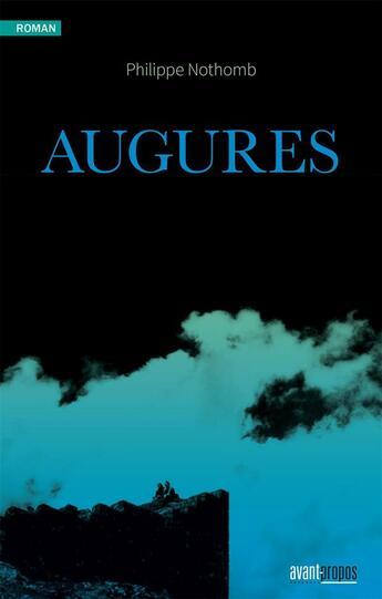 Couverture du livre « Augures » de Philippe Nothomb aux éditions Avant-propos