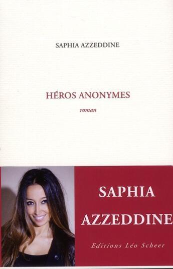Couverture du livre « Héros anonymes » de Saphia Azzeddine aux éditions Leo Scheer