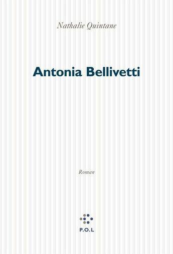 Couverture du livre « Antonia Bellivetti » de Nathalie Quintane aux éditions P.o.l