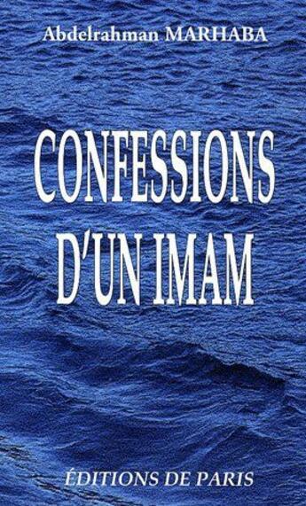 Couverture du livre « Confessions D'Un Imam » de Marhaba Abdelrahman aux éditions Editions De Paris