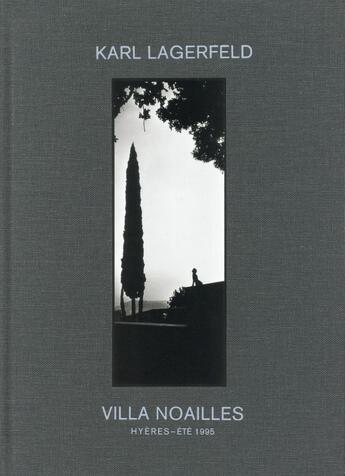 Couverture du livre « Villa Noailles ; Hyères - été 1995 » de Karl Lagerfeld aux éditions Steidl