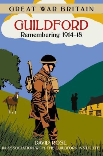 Couverture du livre « Great War Britain Guildford » de David Rose aux éditions History Press Digital