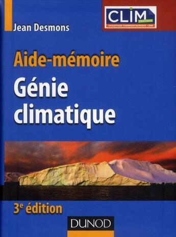 Couverture du livre « Aide-mémoire de génie climatique (3e édition) » de Jean Desmons aux éditions Dunod