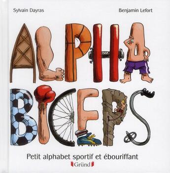 Couverture du livre « Alphabiceps » de Benjamin Lefort et Sylvain Dayras aux éditions Grund