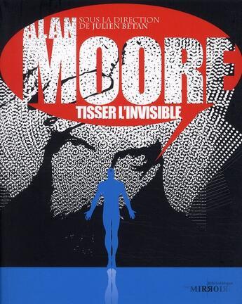 Couverture du livre « Alan moore ; tisser l'invisible » de Julien Betan aux éditions Moutons Electriques