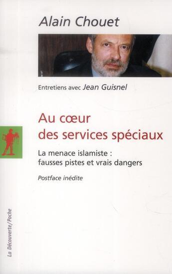 Couverture du livre « Au coeur des services spéciaux » de Alain Chouet aux éditions La Decouverte