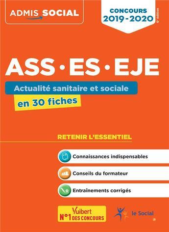 Couverture du livre « Concours ASS, ES, EJE ; actualité sanitaire et sociale en 30 fiches (concours 2019/2020) » de Laurence Rambour aux éditions Vuibert