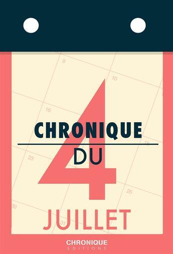 Couverture du livre « Chronique du 4 juillet » de Collectif aux éditions Chronique