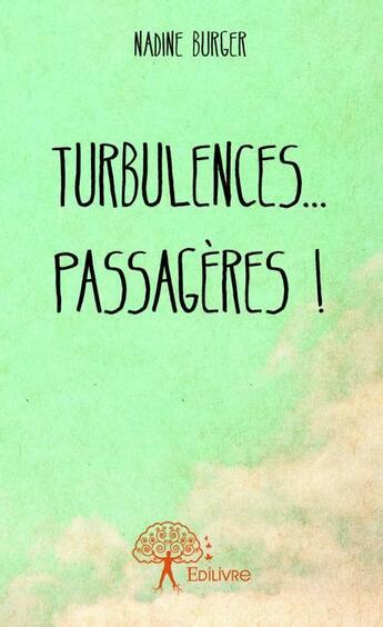 Couverture du livre « Turbulences...passageres ! » de Nadine Burger aux éditions Edilivre-aparis