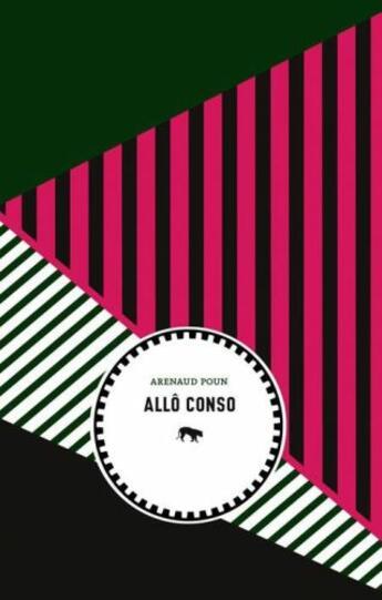 Couverture du livre « Allô conso » de Arenaud Poun aux éditions Le Tigre