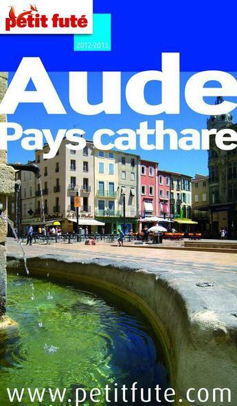 Couverture du livre « Aude - pays cathare (édition 2012/2013) » de Collectif Petit Fute aux éditions Le Petit Fute