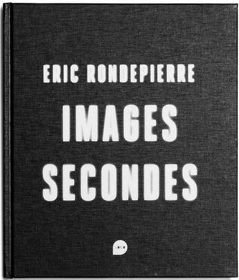 Couverture du livre « Images secondes » de Catherine Millet et Quentin Bajac et Jacques Ranciere et Eric Rondepierre aux éditions Loco