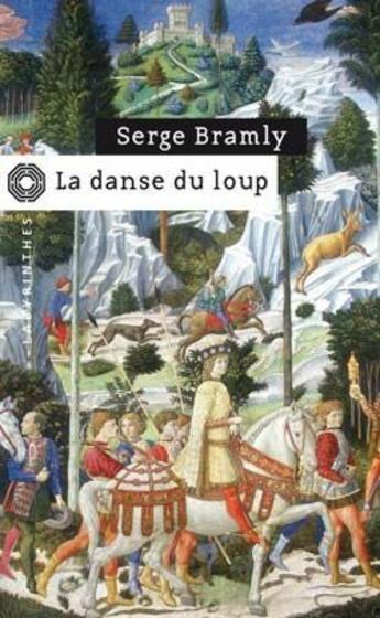 Couverture du livre « La danse du loup » de Serge Bramly aux éditions Editions Du Masque