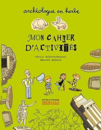 Couverture du livre « Archeologue en herbe, mon cahier d'activites » de Guibert-Brussel aux éditions Patrimoine