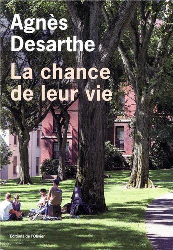 Couverture du livre « La chance de leur vie » de Agnes Desarthe aux éditions Editions De L'olivier