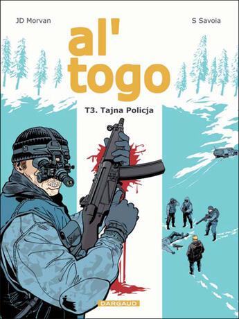 Couverture du livre « Al togo t.3 ; tajna policja » de Jean-David Morvan et Sylvain Savoia aux éditions Dargaud