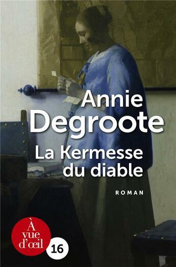 Couverture du livre « La kermesse du diable » de Annie Degroote aux éditions A Vue D'oeil