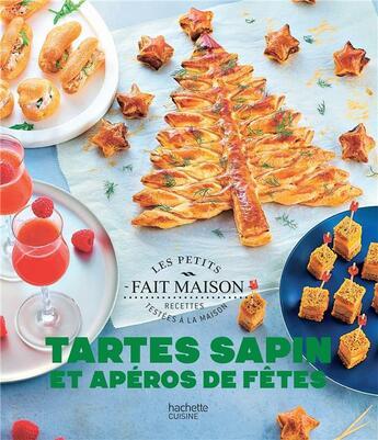 Couverture du livre « Tartes sapin et apéros de fêtes » de Charly Deslandes et Caroline Pessin aux éditions Hachette Pratique