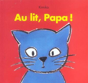 Couverture du livre « Au Lit Papa » de Kimiko aux éditions Ecole Des Loisirs