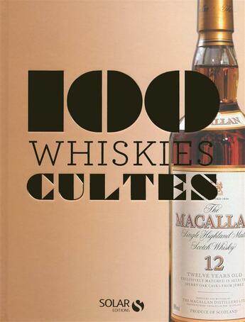 Couverture du livre « 100 whiskies cultes » de Sylvie Girard aux éditions Solar