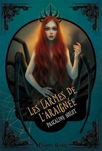 Couverture du livre « Les larmes de l'araignée » de Pascaline Nolot aux éditions Chat Noir