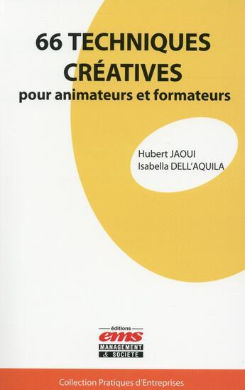 Couverture du livre « 66 techniques créatives pour animateurs et formateurs » de Isabella Dell'Aquila et Hubert Jaoui aux éditions Management Et Societe