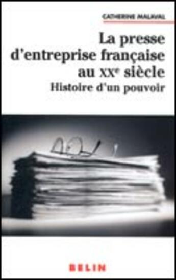 Couverture du livre « La presse d'entreprise francaise au xxe siecle - histoire d'un pouvoir » de Bergeron/Malaval aux éditions Belin