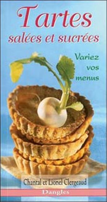 Couverture du livre « Tartes salees et sucrees » de Chantal Clergeaud aux éditions Dangles