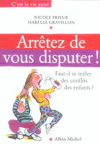 Couverture du livre « Arretez de vous disputer ! » de Nicole Prieur aux éditions Albin Michel