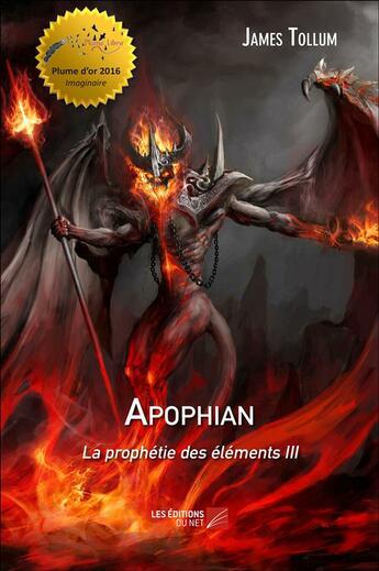 Couverture du livre « Apophian t.3 ; la prophétie des éléments » de James Tollum aux éditions Editions Du Net