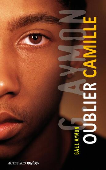 Couverture du livre « Oublier Camille » de Gael Aymon aux éditions Editions Actes Sud