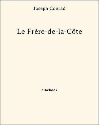 Couverture du livre « Le Frère-de-la-Côte » de Joseph Conrad aux éditions Bibebook