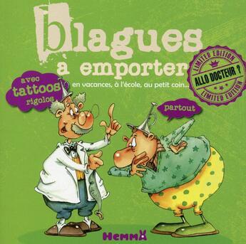 Couverture du livre « Blagues A Emporter ; Allo Docteur ? » de Francois Ruyer et Fabrice Lelarge et Etienne Jung et Pascal Mugnier aux éditions Hemma