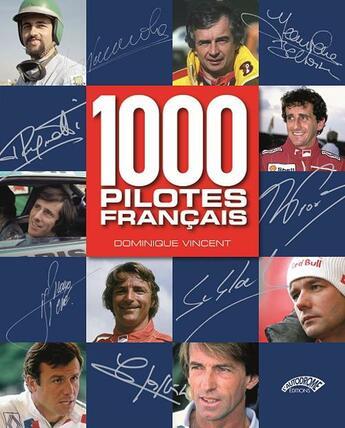 Couverture du livre « 1000 pilotes francais » de Dominique Vincent aux éditions Autodrome