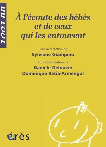 Couverture du livre « À l'écoute des bébés et de ceux qui les entourent » de Giampino/Delouvin/Ra aux éditions Eres