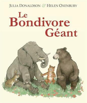 Couverture du livre « Le bondivore géant » de Helen Oxenbury et Julie Donaldson aux éditions Kaleidoscope