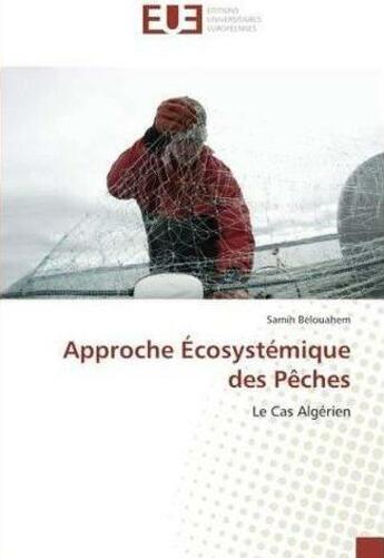 Couverture du livre « Approche ecosystemique des peches » de Belouahem Samih aux éditions Editions Universitaires Europeennes