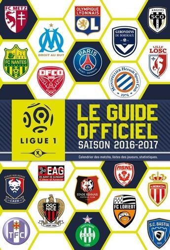 Couverture du livre « Ligue de football ; guide officiel saison 2016-2017 » de Collectif aux éditions Hachette