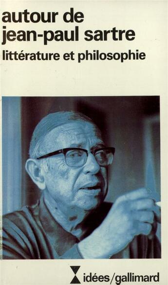 Couverture du livre « Autour De Jean-Paul Sartre » de Collectifs Gallimard aux éditions Gallimard