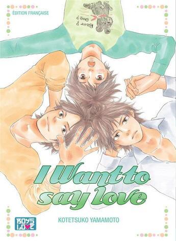 Couverture du livre « I want to say love » de Kotetsuko Yamamoto aux éditions Boy's Love