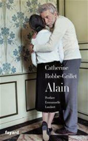 Couverture du livre « Alain » de Catherine Robbe-Grillet aux éditions Fayard