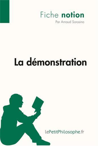 Couverture du livre « La démonstration » de Arnaud Sorosina aux éditions Lepetitphilosophe.fr