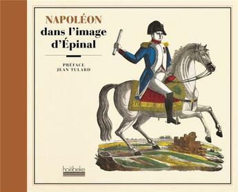 Couverture du livre « Napoléon dans l'imagerie d'Epinal » de Jean Tulard aux éditions Hoebeke