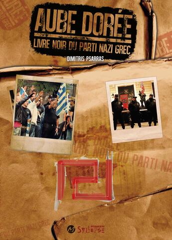 Couverture du livre « Aube dorée ; le livre noir du parti nazi grec » de Dimitri Psarras aux éditions Syllepse