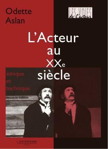 Couverture du livre « Acteur au XXe siècle » de Odette Aslan aux éditions L'entretemps