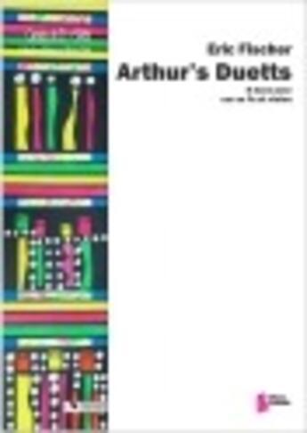 Couverture du livre « Arthur's Duetts » de Eric Fischer aux éditions Francois Dhalmann