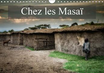 Couverture du livre « Chez les Masaï (Calendrier mural 2016 DIN A4 horizontal) ; Une petite visite chez les Masaï (Calendrier mensuel) » de Alain Gaymard aux éditions Calvendo