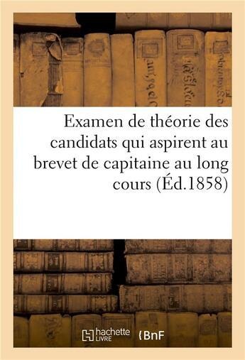 Couverture du livre « Examen de theorie des candidats qui aspirent au brevet de capitaine au long cours » de  aux éditions Hachette Bnf